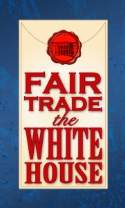 Fair Trade the White House